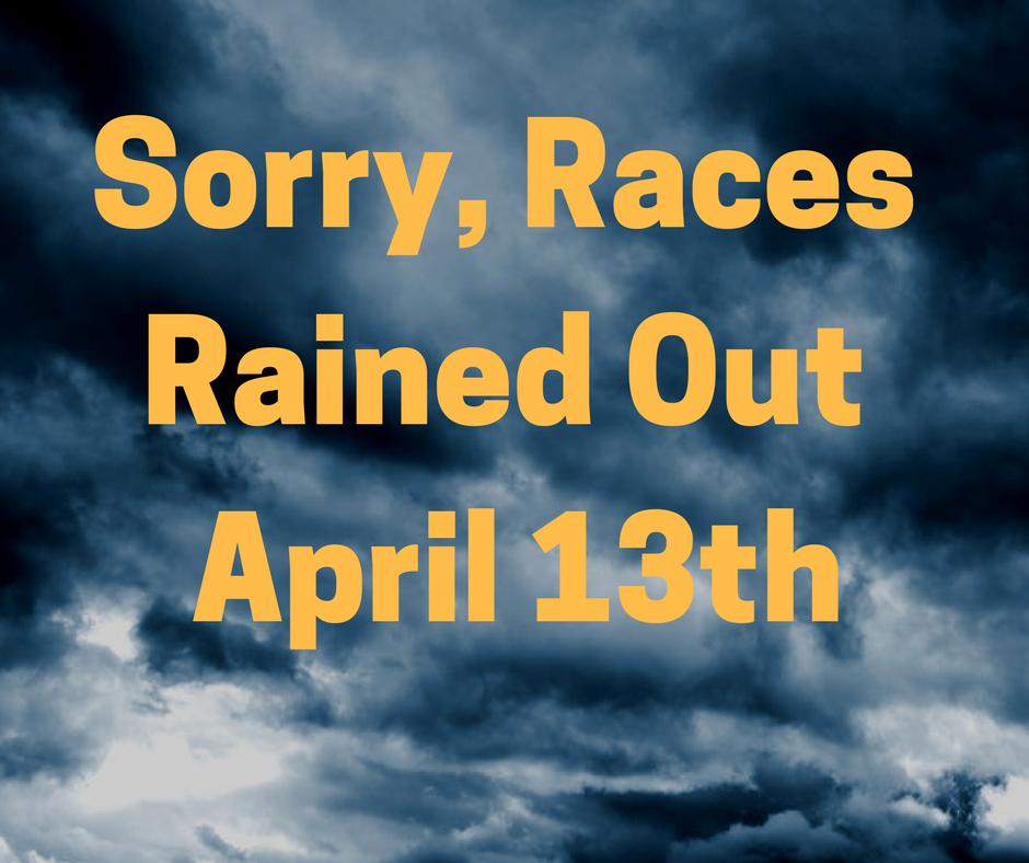 Races Canceled Tonight April 13th