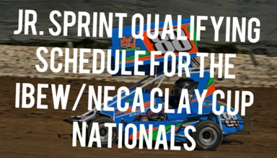 Jr. Sprint Qualifying Schedule for the IBEW/NECA Clay Cup Nationals