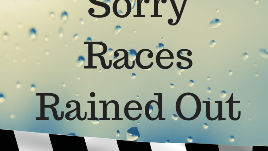 Sorry Folks Races Canceled 9.21