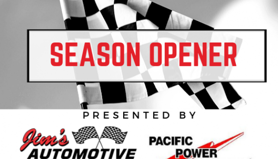 Season Opener Presented by Pacific Power Batteries and Jim's Automotive