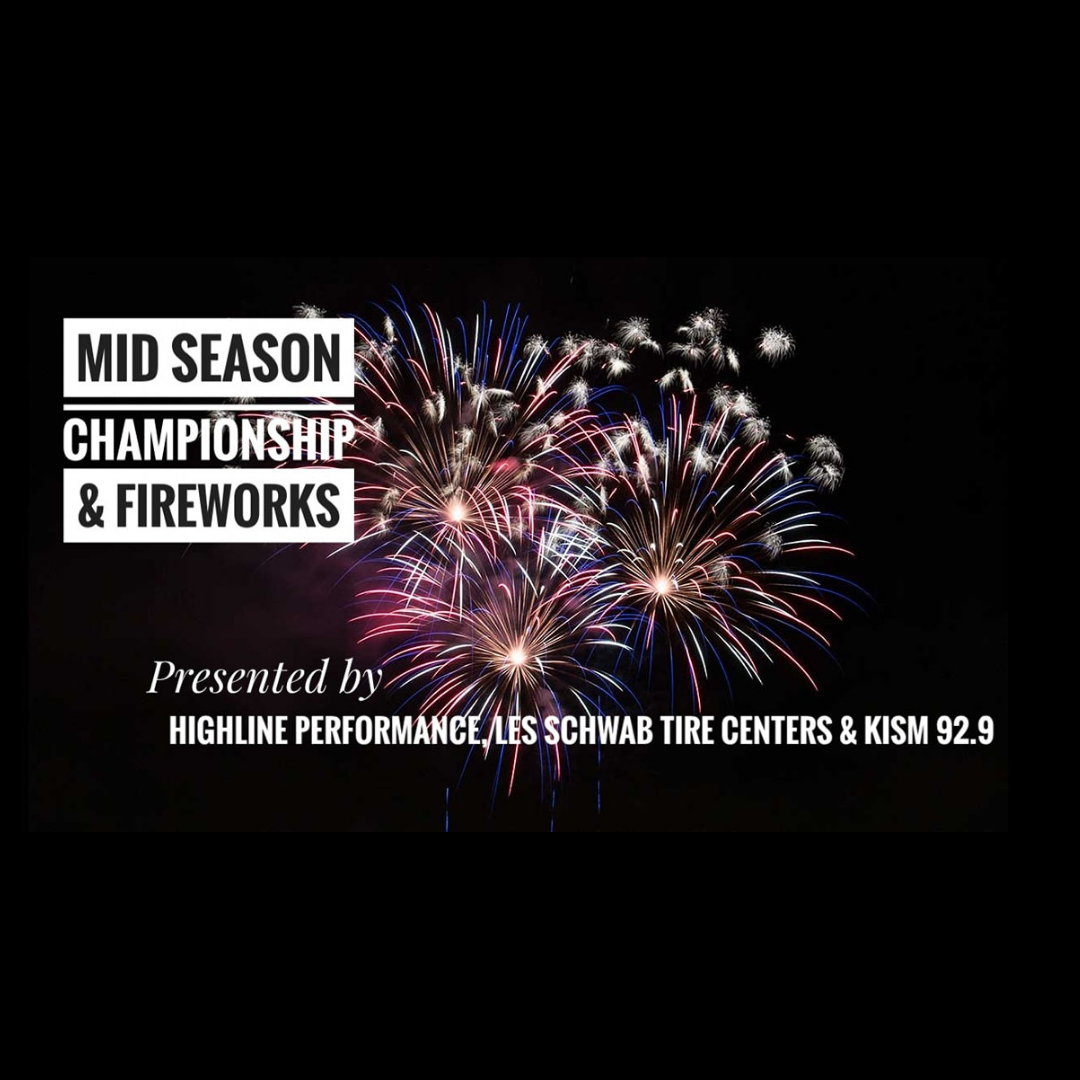 Join us for the Highline Performance, Les Schwab Tire Centers & KISM 92.9 Mid-Season Championship & Fireworks Extravaganza