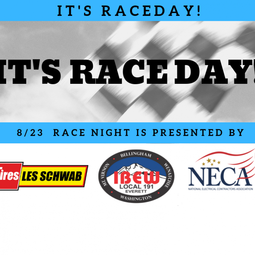 It's Race Day Presented by Les Schwab Tire Centers and IBEW NECA