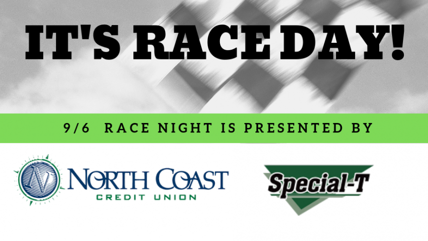 Sept. 6th Races Presented by North Coast Credit Union & Special T Sign & Graphics