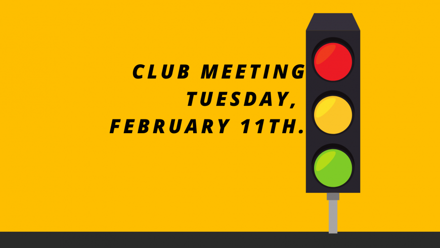 Club Meeting Tuesday, February 11th at 7pm